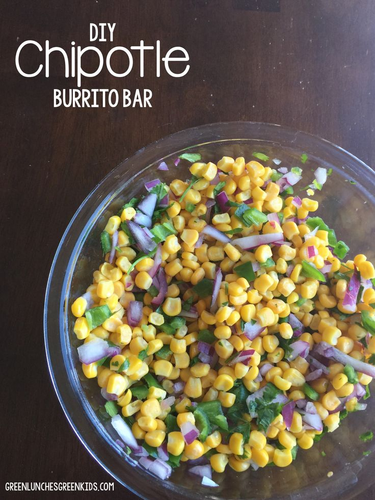 DIY Chipotle Burrito Bar at home. Dinner idea from Green Lunches, Green Kids. Includes recipes for Chipotle Lime Rice and Corn Salsa!