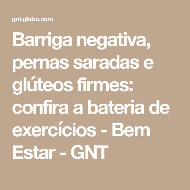 Barriga negativa, pernas saradas e glúteos firmes: confira a bateria de exercícios - Bem Estar - GNT