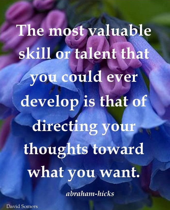 http://manimir.digimkts.com/ Who knew but glad I do The most valuable skill or talent that you could develop is directing your thoughts toward what you want. LOA. Abraham-Hicks Quotes