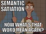 Semantic satiation. Always got this the worst with the word 'the'.