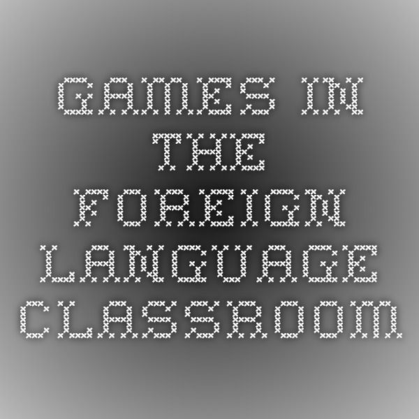 Foreign Language Classroom Decorations : Games in the foreign language classroom teaching ideas