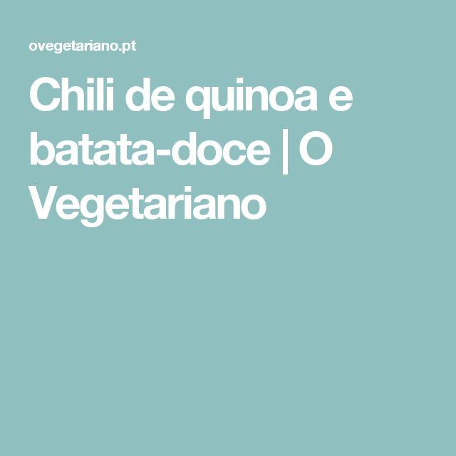 Chili de quinoa e batata-doce   O Vegetariano