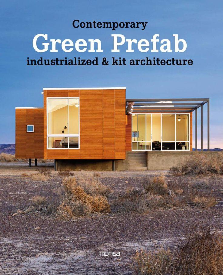 CONTEMPORARY GREEN PREFAB. Industrialized & kit architecture. Dream Home  DesignHouse DesignPrefabricated HousesGreen ...