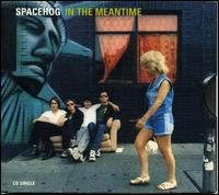 In the Meantime-- Spacehog