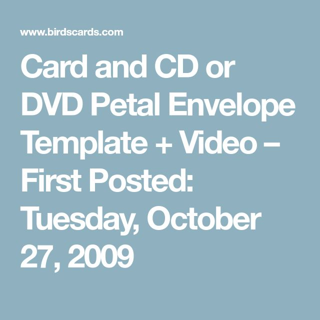 Card and CD or DVD Petal Envelope Template + Video – First Posted: Tuesday, October 27, 2009