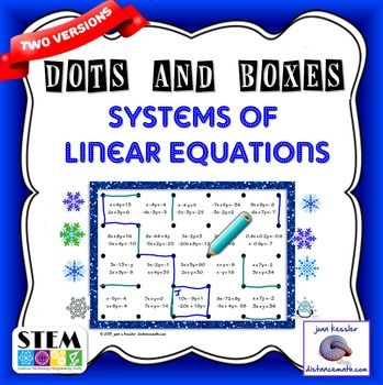 Algebra Systems of Linear Equations Fun and Challenging Game with Christmas Winter Theme.This fun activity is designed for any Algebra class. Middle School and High School Students, as sophisticated as they believe they are, still love playing dots and boxes.