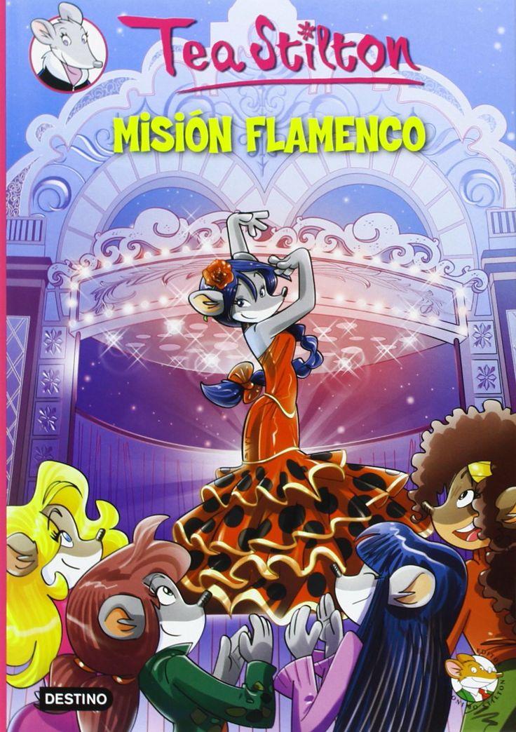 Tea Stilton. Misión Flamenco. Destino, 2014