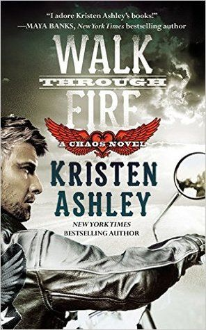 Walk Through Fire (Chaos MC #4) by Kristen Ashley  http://www.thereadingcafe.com/walk-through-fire-chaos-4-by-kristen-ashley-a-review/