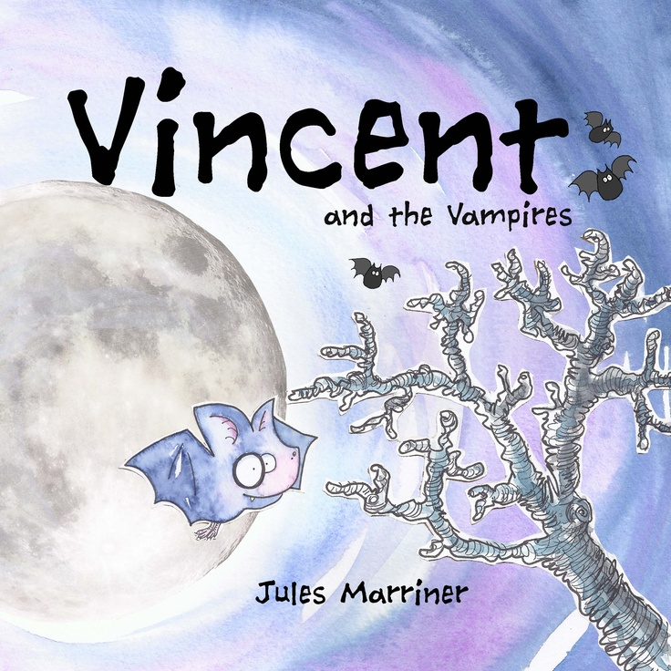 Front cover for Vincent and the Vampires, children's picture book about a vegetarian vampire bat who hates the sight of blood. Ages 3-7