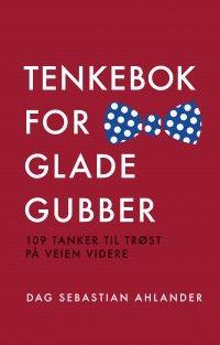 Dag Sebastian Ahlander Tenkebok for glade gubber 109 tanker til trøst på veien videre #pax
