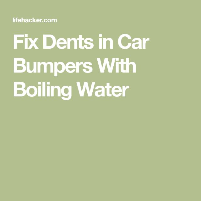 Fix Dents in Car Bumpers With Boiling Water