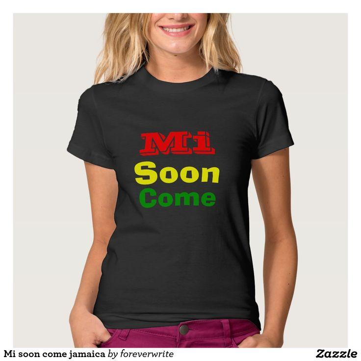Mi soon come jamaica t shirts