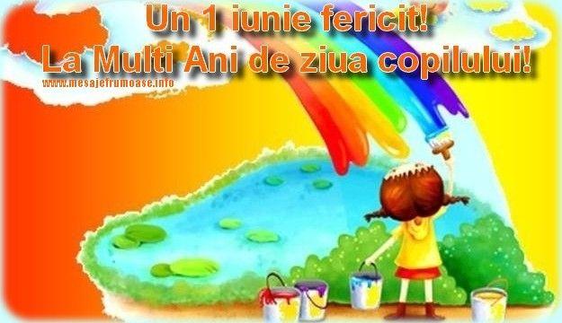 Un 1 iunie fericit! La multi ani de ziua copilului!