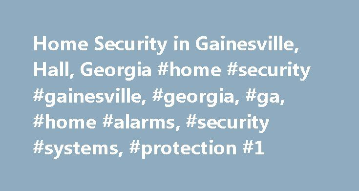 Home Security in Gainesville, Hall, Georgia #home #security #gainesville, #georgia, #ga, #home #alarms, #security #systems, #protection #1 http://kentucky.remmont.com/home-security-in-gainesville-hall-georgia-home-security-gainesville-georgia-ga-home-alarms-security-systems-protection-1/  # Home Security Gainesville The Community of Gainesville, GA Gainesville, Georgia, located in Hall (county), has a population of 33,550. The population has increased 12 percent since 2000. The average…