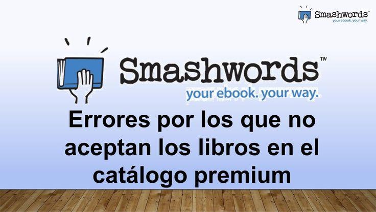Smashwords 2017 - Errores por los que no aceptan los libros en el catálo...