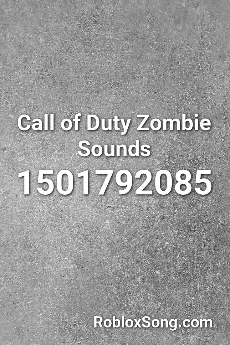 Call Of Duty Zombie Sounds Roblox Id Roblox Music Codes In 2020