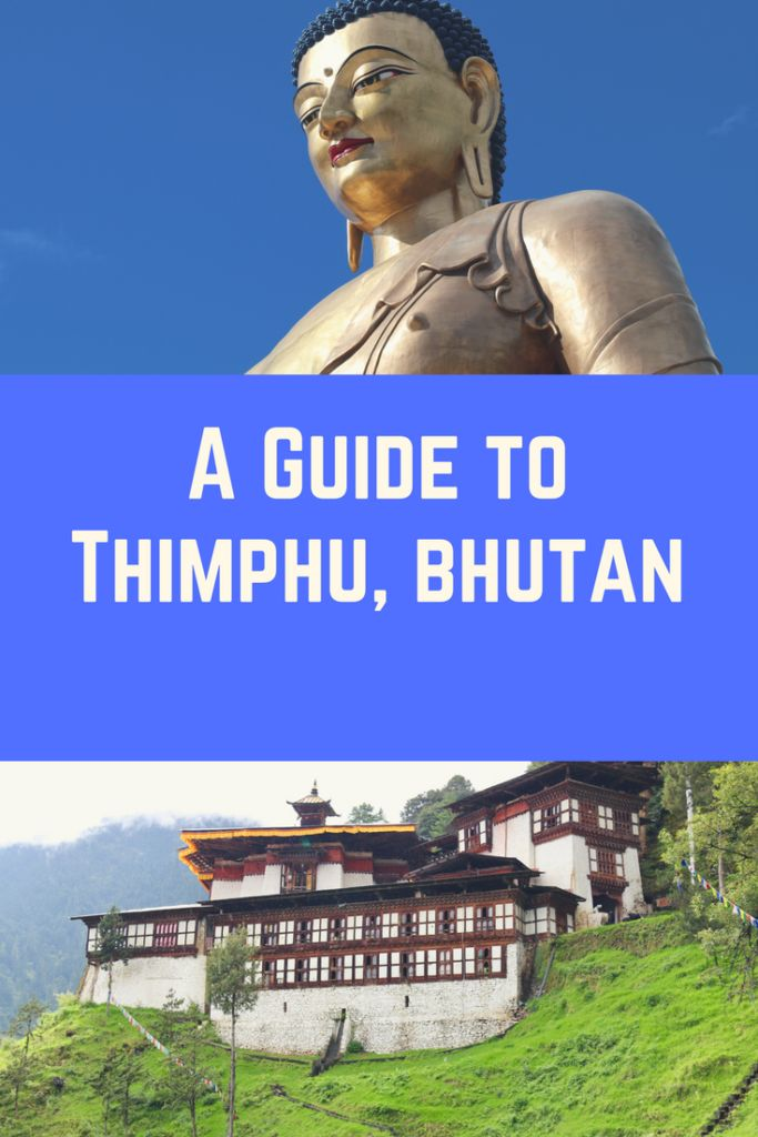 Thimphu – Our Introduction to the Land of the Thunder Dragon