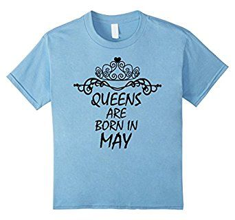 $12.95  Amazon.com: Perfect Queens Are Born In May Birthday Shirt: Clothing
