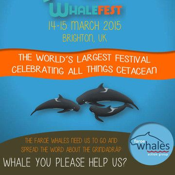"""Get Faroe Whales Action Group to WhaleFest 2015 - """"Ian Rowlands and Dylan Walker had a dream: to create the   biggest and most popular event of its kind and touch the hearts and   minds of a huge audience, inspiring them to be an army of ambassadors   to defend whales, dolphins, marine life and ..."""