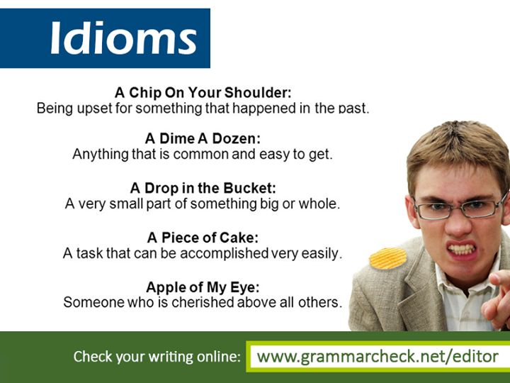 English Grammar - Here are 30 more idioms and what they mean: http://www.grammarcheck.net/idioms/