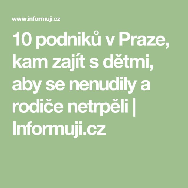 10 podniků v Praze, kam zajít s dětmi, aby se nenudily a rodiče netrpěli   Informuji.cz