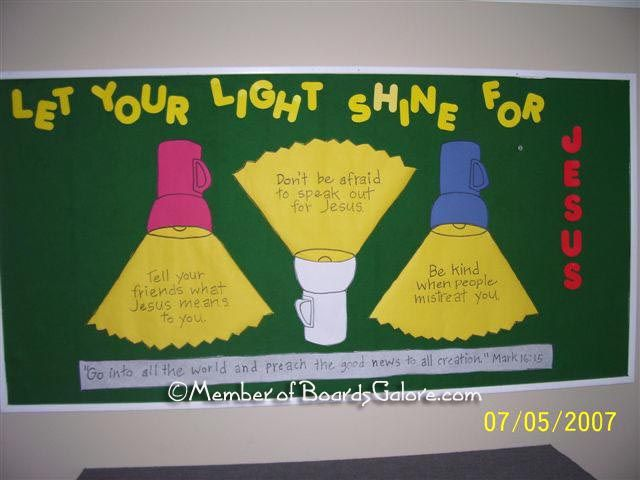 Let Your Light Shine bulletin board idea could try and make lights smaller and the lights could be handprints. Have the kids say how they can let their hands shine for Jesus.