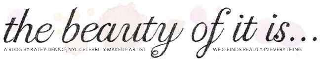 The Beauty Of It Is | Celebrity Makeup Artist Katey Denno's green beauty blog