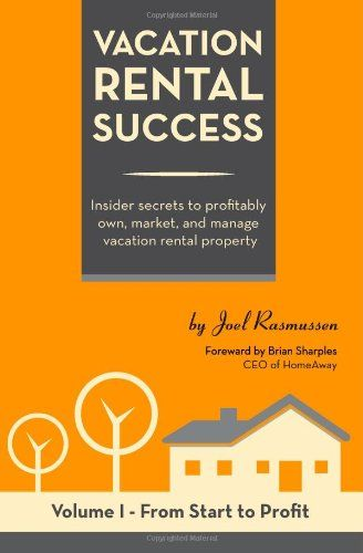 vacation rental success insider secrets to profitably own market and manage vacation rental