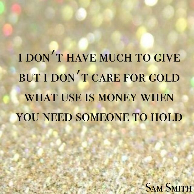 Sam Smith - Leave your lover. Oh how i love this particular line. What use is money?