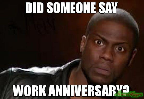 Image result for work anniversary meme