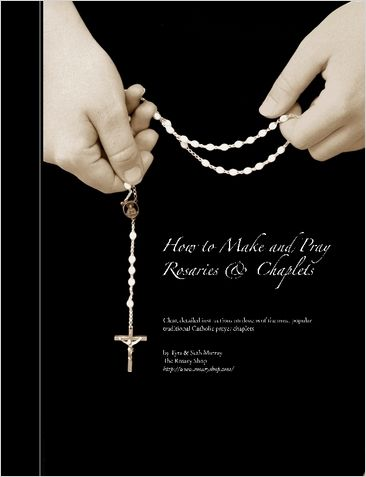 How to Make and Pray Rosaries and Chaplets. step-by-step instructions & clear images -- over 150 illustrations & pictures -- to learn basic through advanced rosary-making techniques. It covers the fundamentals thoroughly, like cord, chain & flexwire rosaries, but includes wire wrapping, ladder & other assembly variations. Detailed tables list the bead patterns for over forty of the most popular rosaries & their variations. It is spiral/comb bound for ease of use.