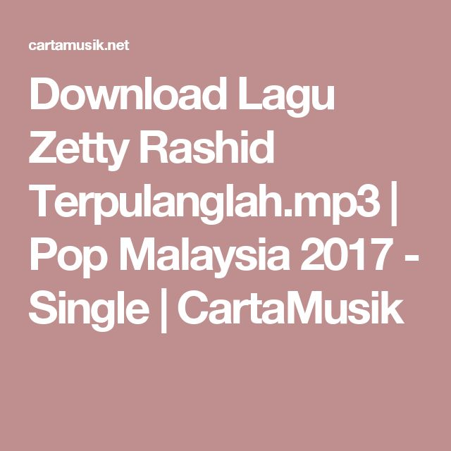 Download Lagu Zetty Rashid Terpulanglah.mp3 | Pop Malaysia 2017 - Single | CartaMusik