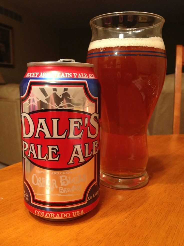 530. Oskar Blues Brewery - Dale's Pale Ale. A great canned craft beer that's more like an IPA than a Pale Ale.
