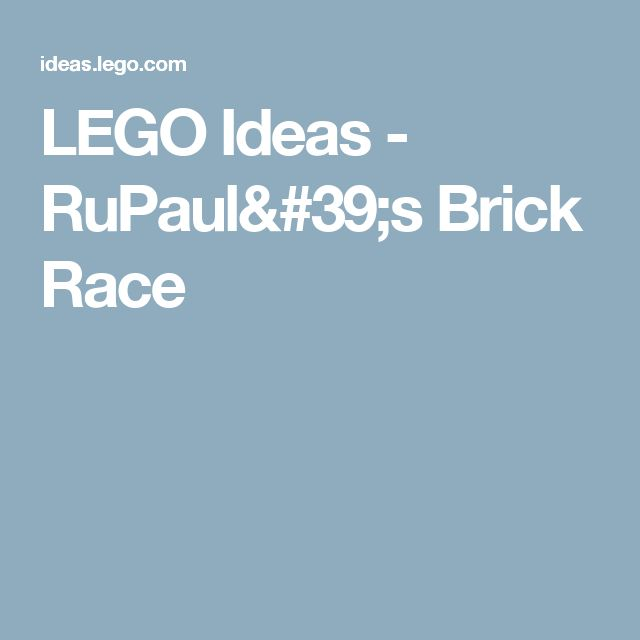 LEGO Ideas -      RuPaul's Brick Race