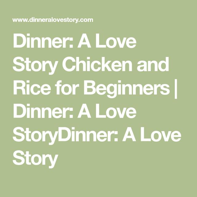 Dinner: A Love Story Chicken and Rice for Beginners | Dinner: A Love StoryDinner: A Love Story