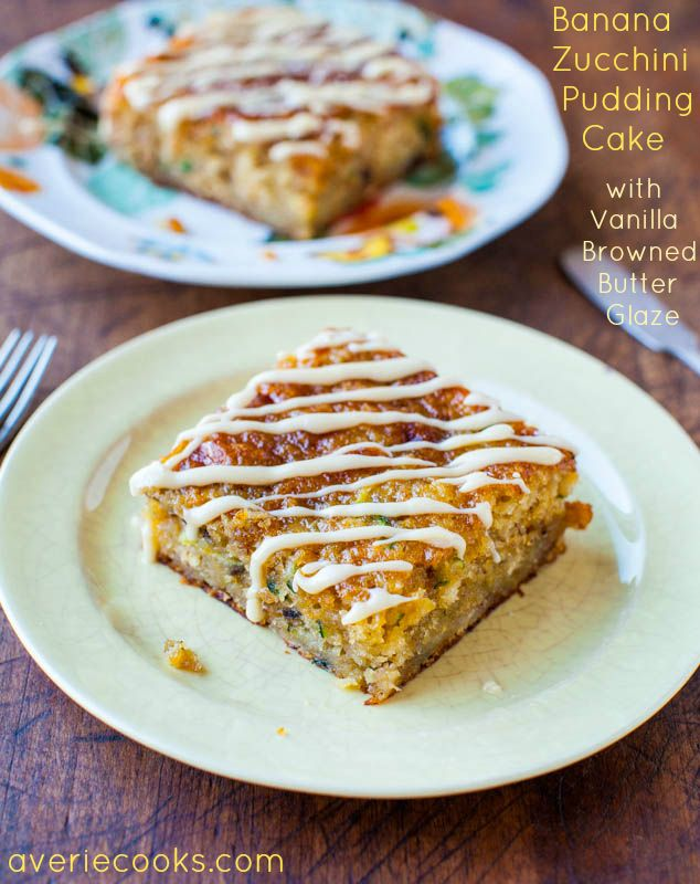 Banana Zucchini Pudding Cake with Vanilla Browned Butter Glaze. Moist, rich, & daily servings of fruits & vegetables by way of cake & browned butter: Pudding Cake, Recipe, Butter Glaze, Vanilla Browned, Bananas, Banana Zucchini, Zucchini Pudding