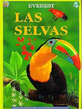 Las Selvas. Enciclopedia animales salvajes. Everest