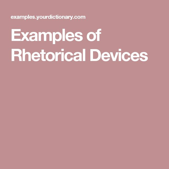 Examples of Rhetorical Devices