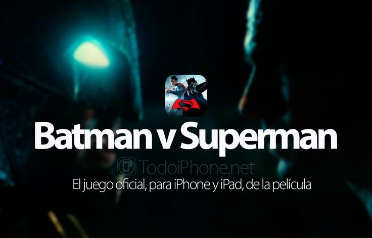 Conoce sobre Batman v Superman, juego oficial para iPhone y iPad