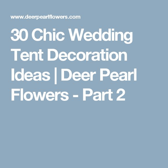 30 Chic Wedding Tent Decoration Ideas | Deer Pearl Flowers - Part 2