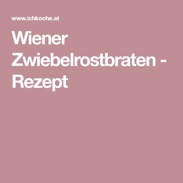Wiener Zwiebelrostbraten - Rezept