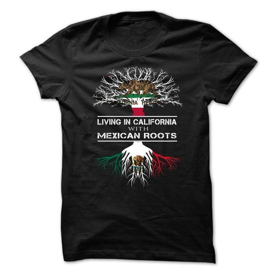 Living In California With Mexican Roots #name #tshirts #ROOTS #gift #ideas #Popular #Everything #Videos #Shop #Animals #pets #Architecture #Art #Cars #motorcycles #Celebrities #DIY #crafts #Design #Education #Entertainment #Food #drink #Gardening #Geek #Hair #beauty #Health #fitness #History #Holidays #events #Home decor #Humor #Illustrations #posters #Kids #parenting #Men #Outdoors #Photography #Products #Quotes #Science #nature #Sports #Tattoos #Technology #Travel #Weddings #Women