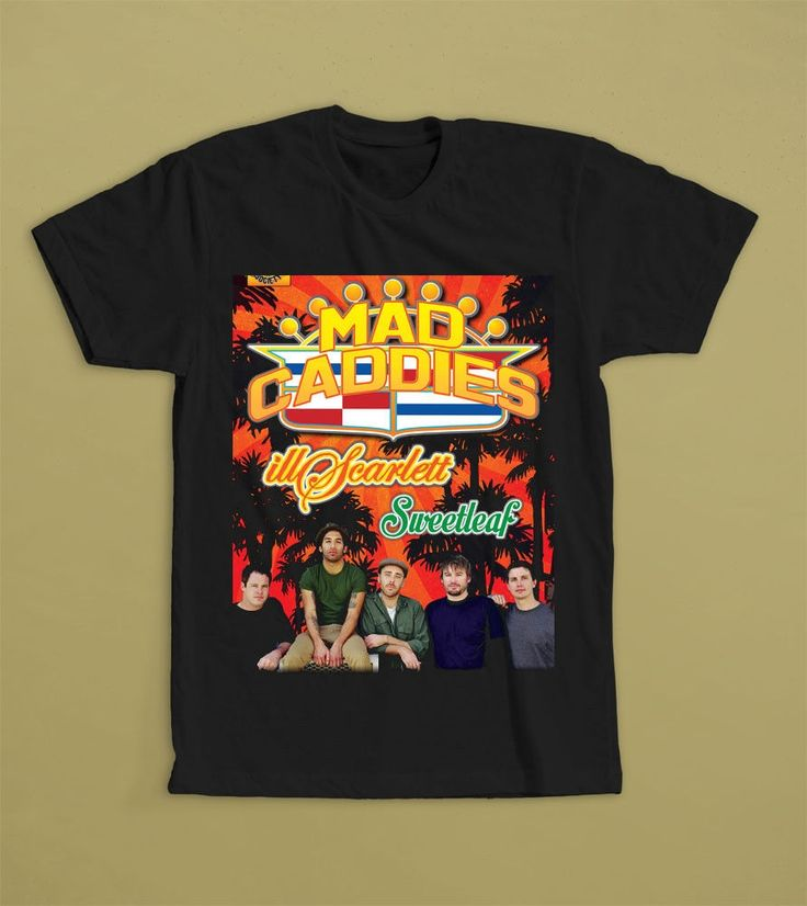 THE MAD CADDIES TOUR T-SHIRT S M L XL 2XL 3XL SKA PUNK BAND ILL SCARLETT SWEETLEAF Print T Shirt Men Short Sleeve Top Tee