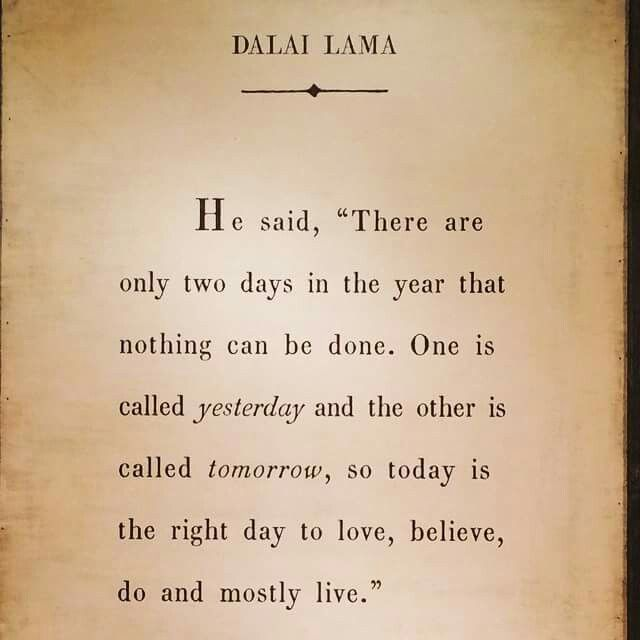 Live for today and tomorrow, not yesterday.