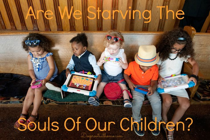 "Children are intellectually, spiritually, emotionally, and physically fed through imaginative play, outdoors and fresh air, free time – yes, even some bored time – so they can develop skills to use it wisely.  Read ""Are we starving the souls of our children?"" http://www.deeprootsathome.com/are-we-starving-the-hearts-of-our-children/"