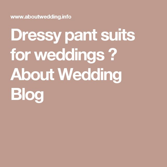 Dressy pant suits for weddings ⋆ About Wedding Blog