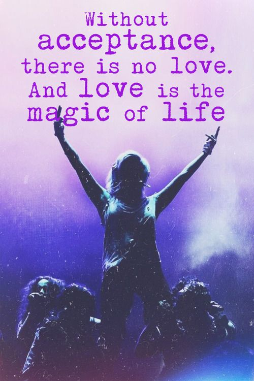 Kesha quote: Without acceptance, there is no love. And love is the magic of life. #Kesha #Quote #Quotes