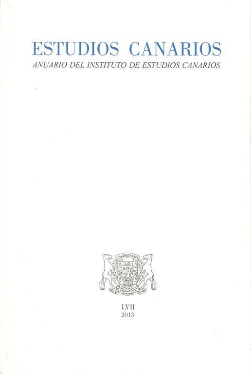 Estudios Canarios : anuario del Instituto de Estudios Canarios.- Nº 58 (2013). #RSEAPT www.gobiernodecanarias.org/bibliotecavirtual/BaratzCL/cgi-bin/abnetopac01?TITN=430359