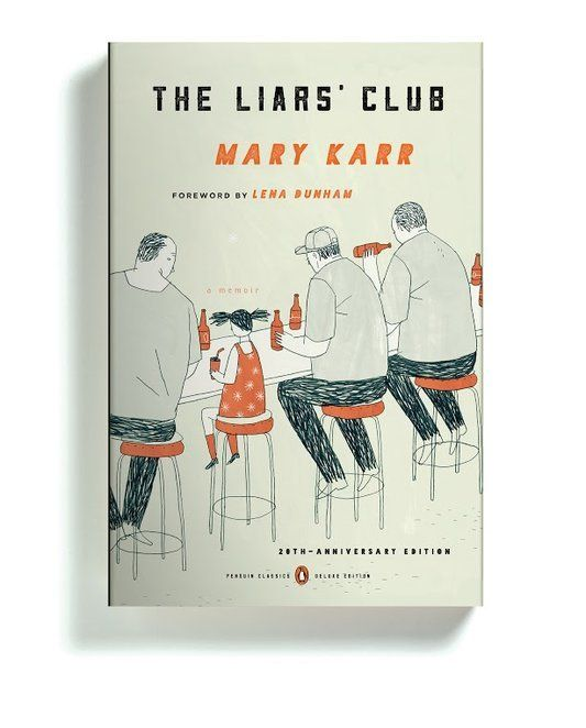 The Liar's Club (20th Anniversary Edition) by Mary Karr Designed by Paul Buckley Illustration by Brian Rea