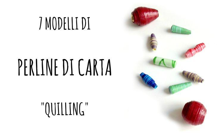 Come fare PERLINE di CARTA / paper beads in 7 modelli (Riciclo/quilling/...